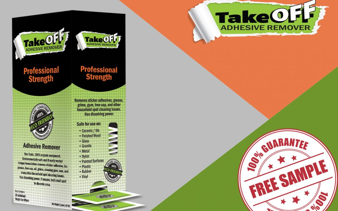 FREE SAMPLE OF TAKEOFF ADHESIVE REMOVER
