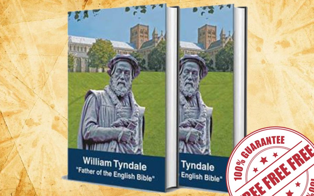 FREE A TRIBUTE  TO WILLIAM TYNDALE BOOK