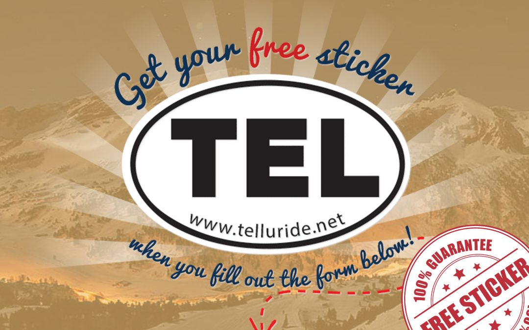 FREE TEL STICKERS FROM TELLURIDE